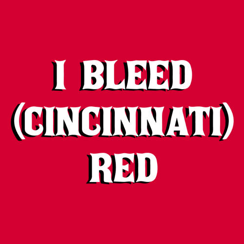 I Bleed Cincinnati Red Design